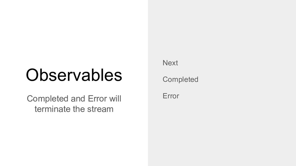 Observables Completed and Error will terminate ...