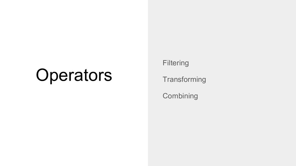 Operators Filtering Transforming Combining