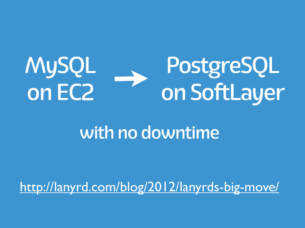 MySQL on EC2 PostgreSQL on SoftLayer with no do...