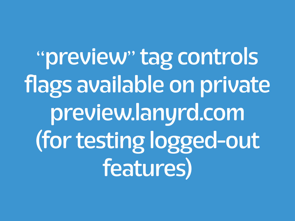 """preview"" tag controls flags available on priva..."