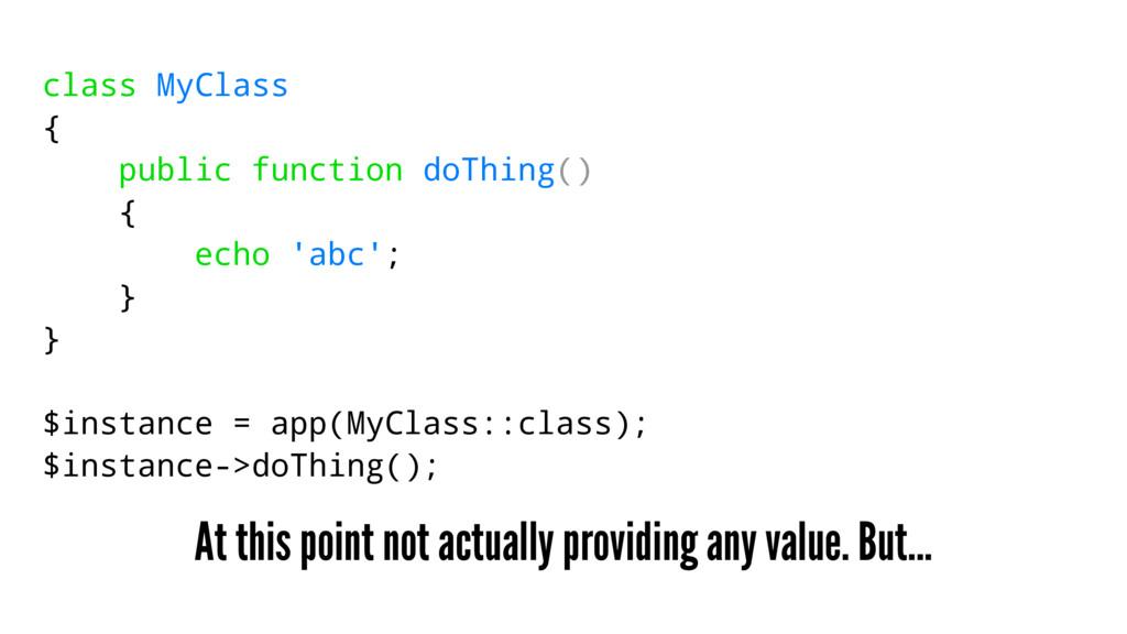 class MyClass { public function doThing() { ech...