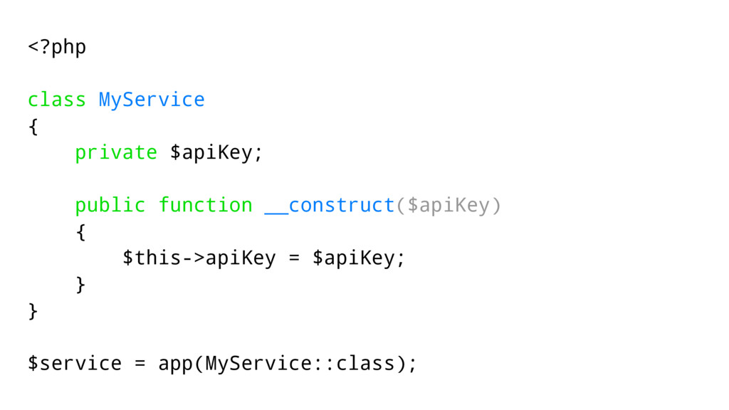 <?php class MyService { private $apiKey; public...