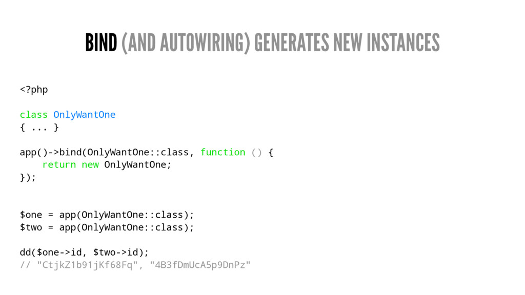 BIND (AND AUTOWIRING) GENERATES NEW INSTANCES <...