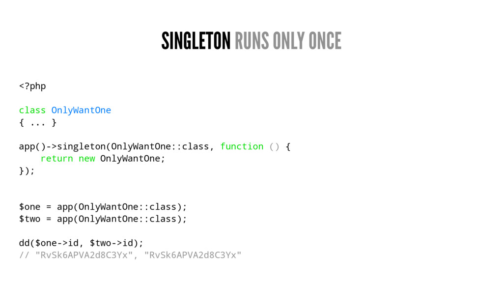 SINGLETON RUNS ONLY ONCE <?php class OnlyWantOn...