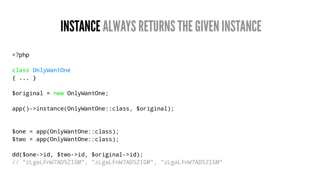 INSTANCE ALWAYS RETURNS THE GIVEN INSTANCE <?ph...
