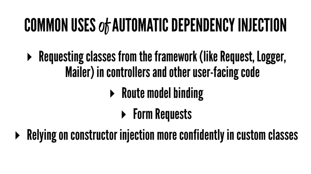 COMMON USES of AUTOMATIC DEPENDENCY INJECTION ▸...