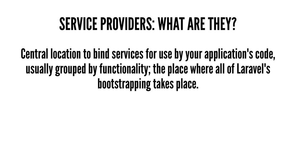 SERVICE PROVIDERS: WHAT ARE THEY? Central locat...