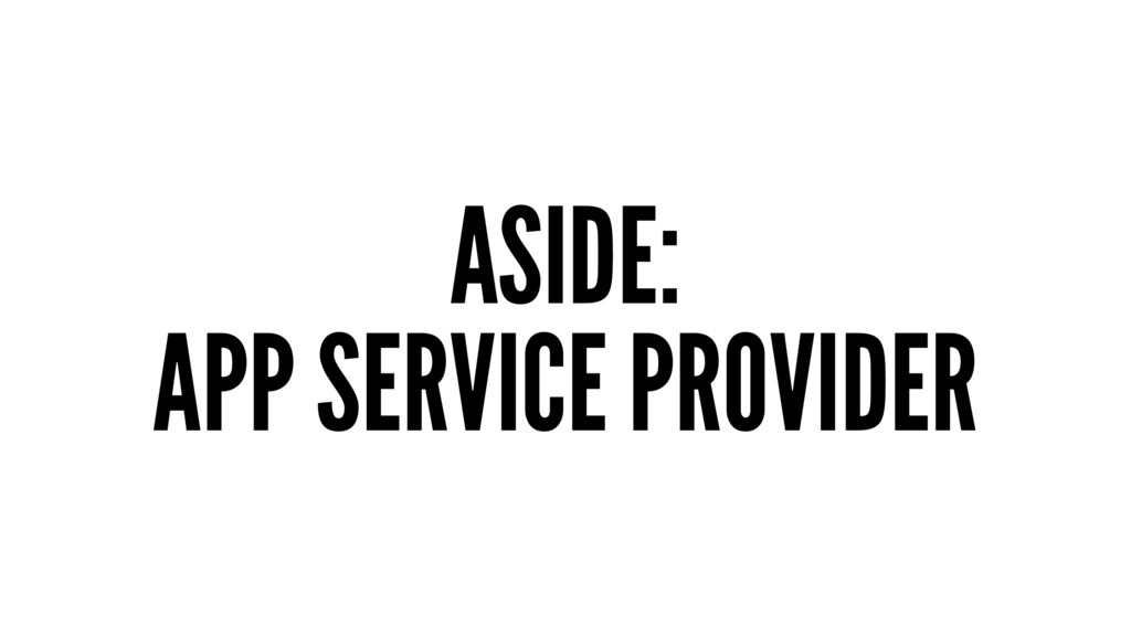 ASIDE: APP SERVICE PROVIDER