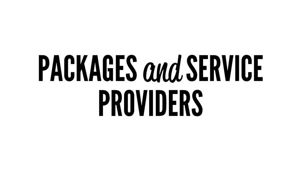 PACKAGES and SERVICE PROVIDERS