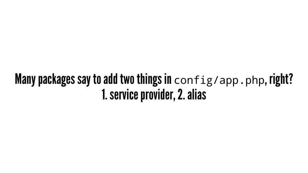 Many packages say to add two things in config/a...