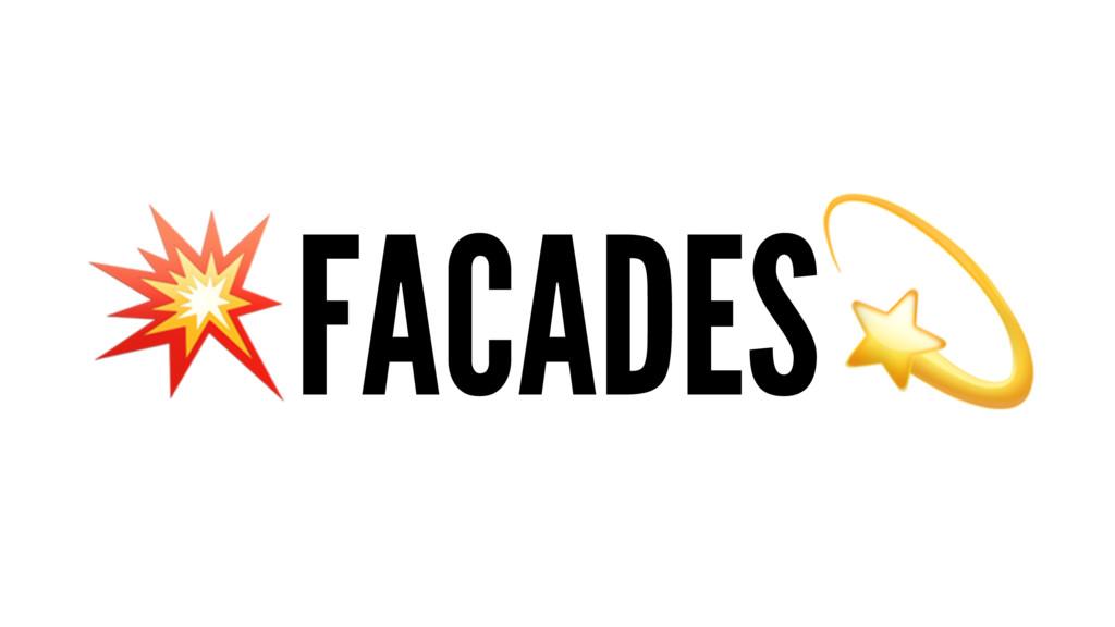 """!FACADES"""""""