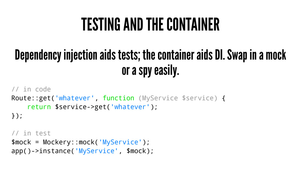 TESTING AND THE CONTAINER Dependency injection ...