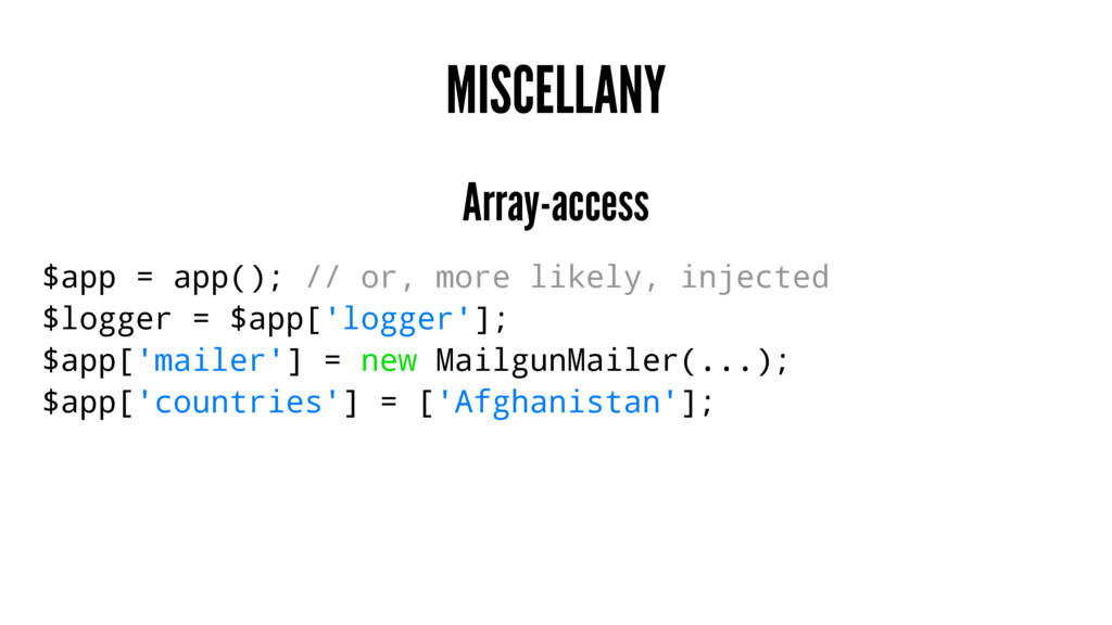 MISCELLANY Array-access $app = app(); // or, mo...