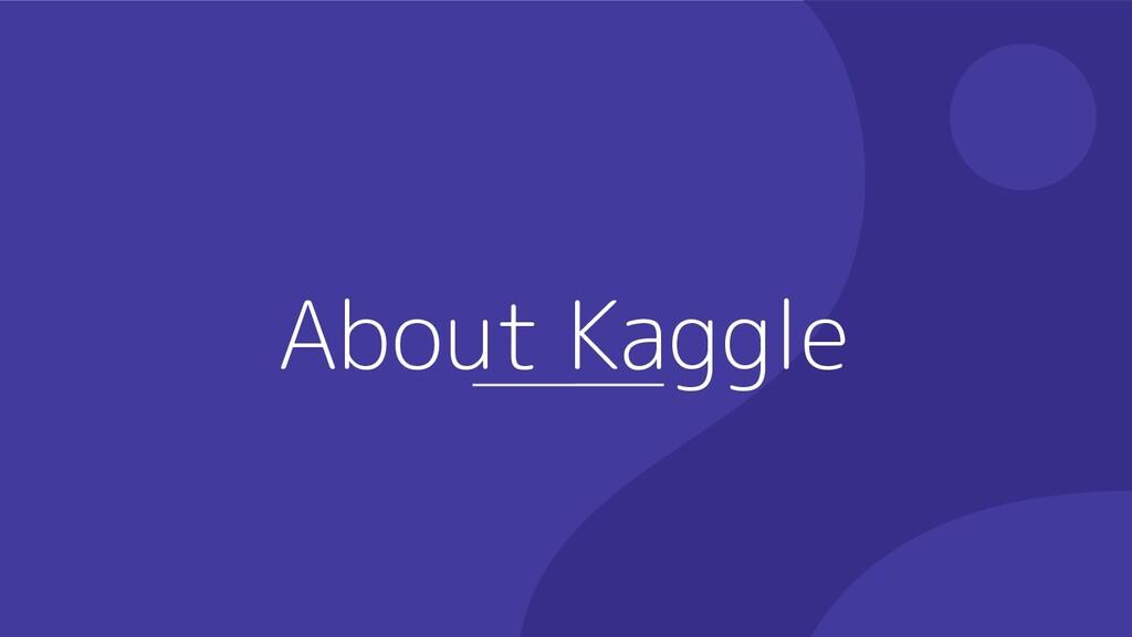 About Kaggle
