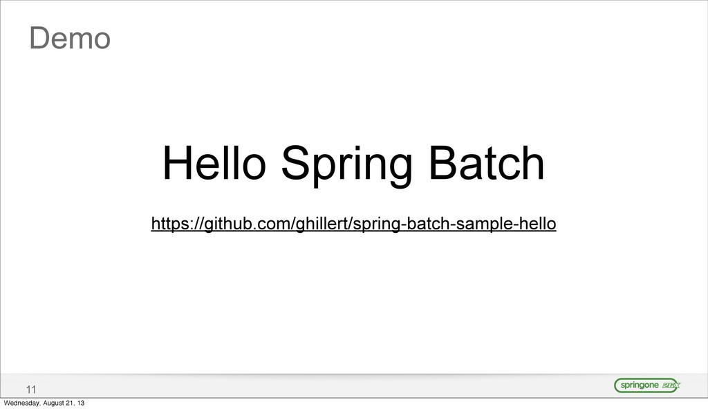 Demo 11 Hello Spring Batch https://github.com/g...