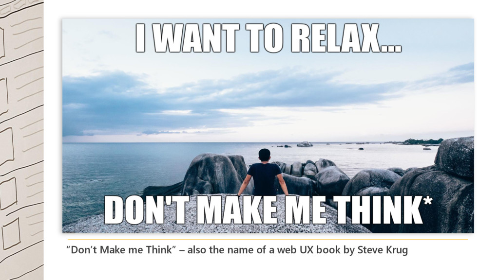 """""""Don't Make me Think"""" – also the name of a web ..."""