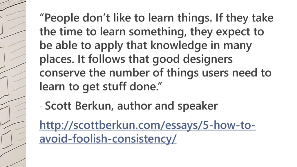 """""""People don't like to learn things. If they tak..."""
