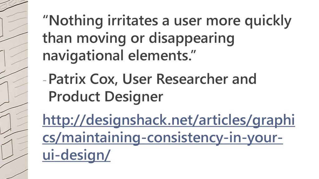 """""""Nothing irritates a user more quickly than mov..."""