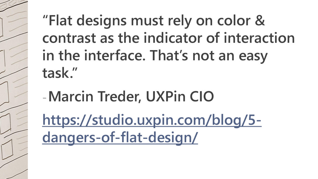 """""""Flat designs must rely on color & contrast as ..."""