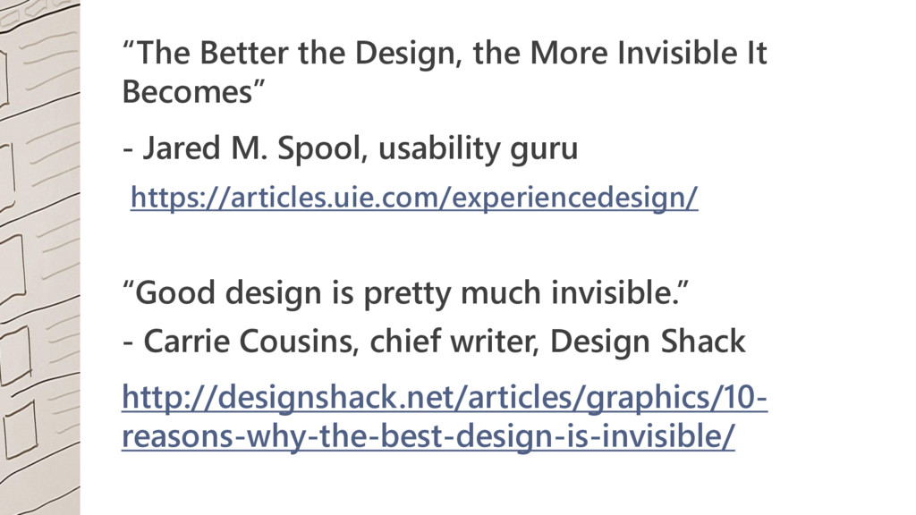 """""""The Better the Design, the More Invisible It B..."""