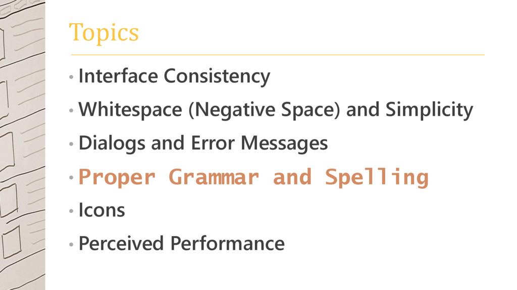 Topics • Interface Consistency • Whitespace (Ne...