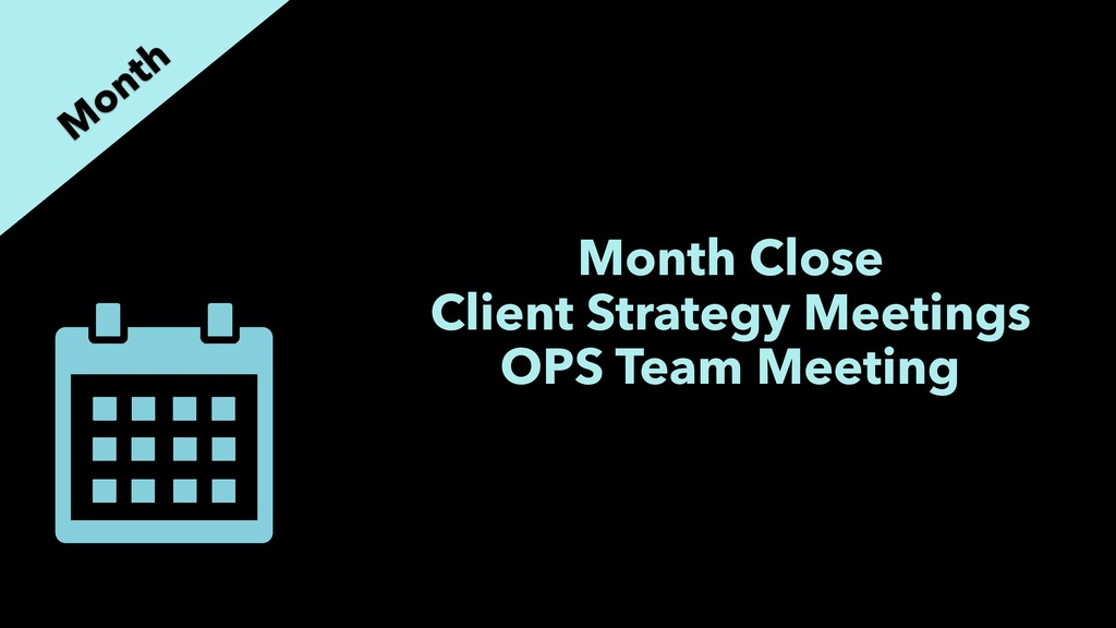 Month Close Client Strategy Meetings OPS Team M...