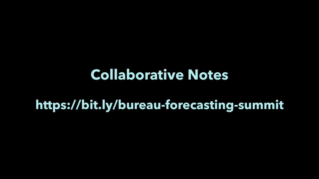Collaborative Notes https://bit.ly/bureau-forec...