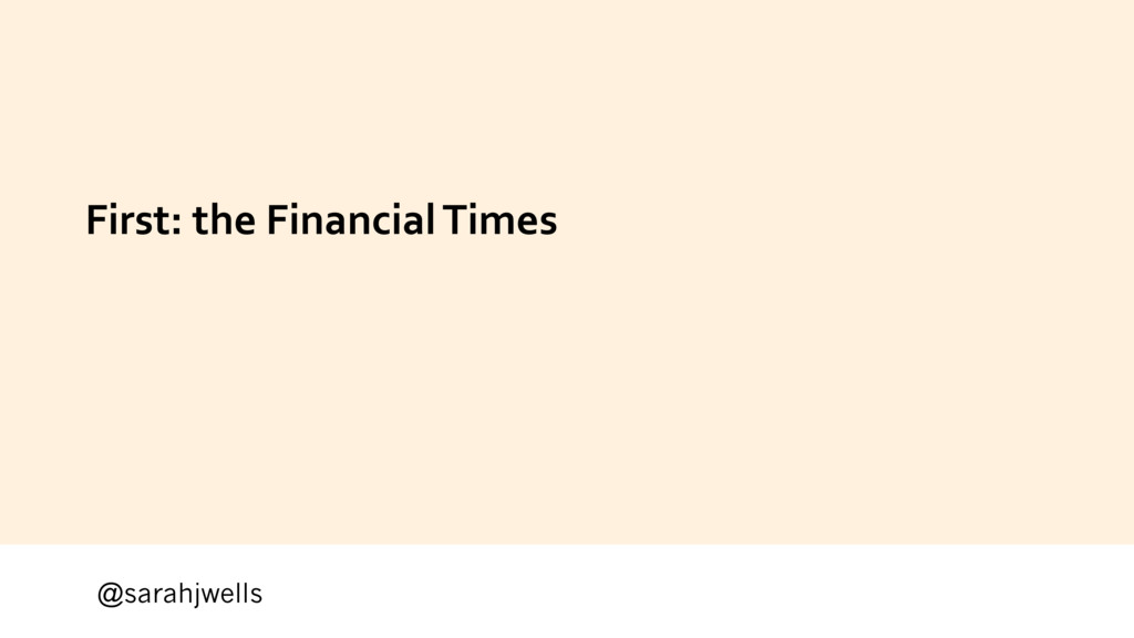 @sarahjwells First: the Financial Times