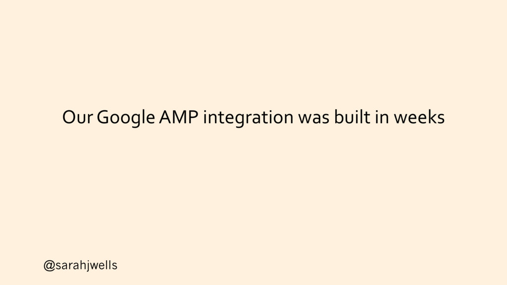 @sarahjwells Our Google AMP integration was bui...