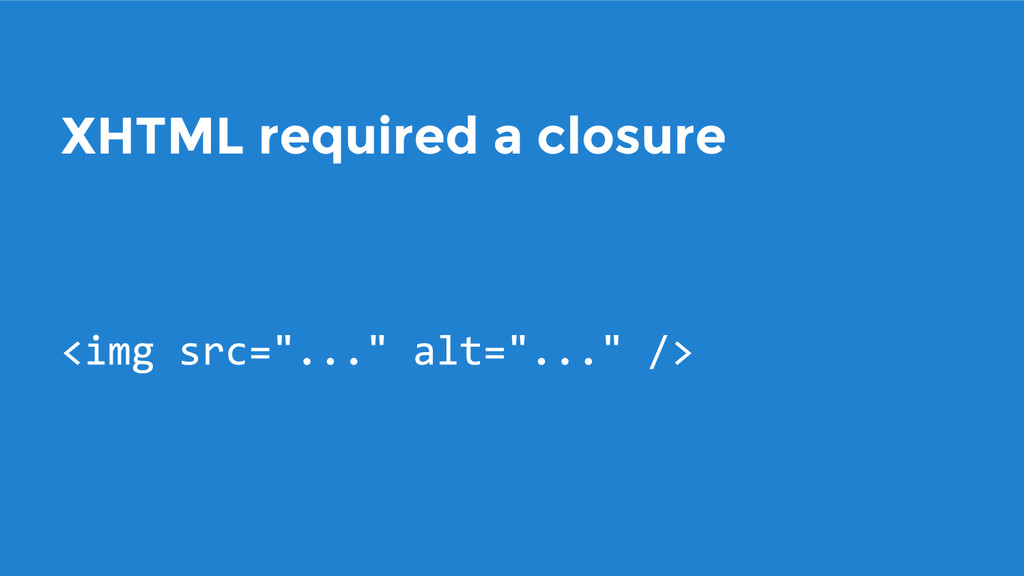 XHTML required a closure