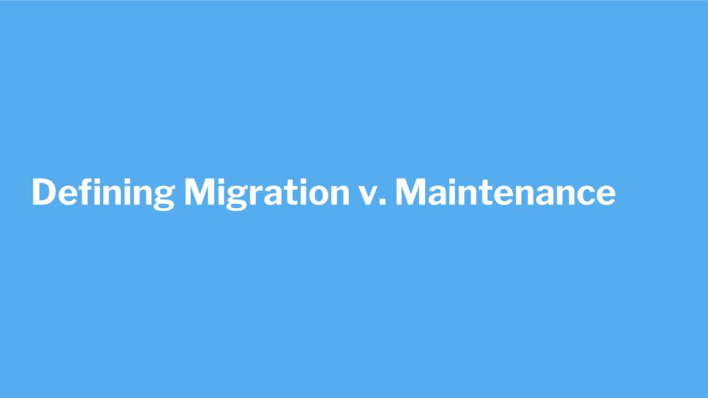 Defining Migration v. Maintenance
