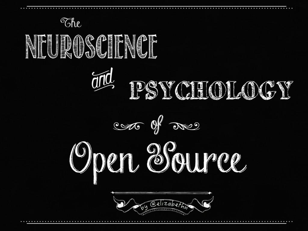 The Neuroscience g PSYCHOLOGY of Open Source ; ;