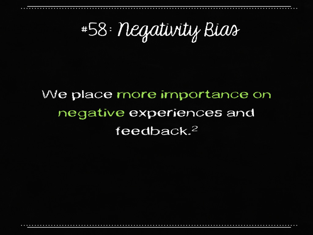 #58: Negativity Bias We place more importance o...