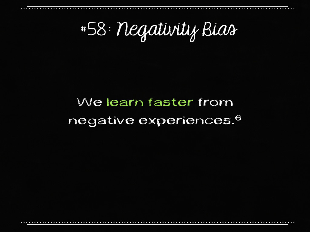 #58: Negativity Bias We learn faster from negat...