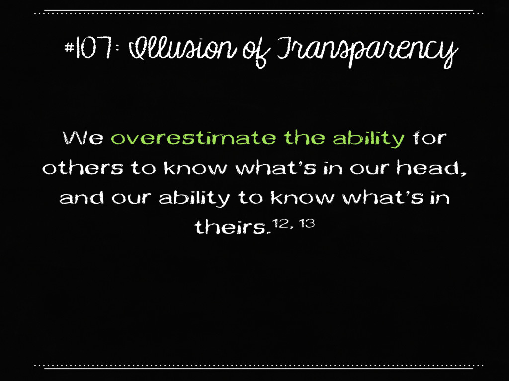 #107: Illusion of Transparency We overestimate ...