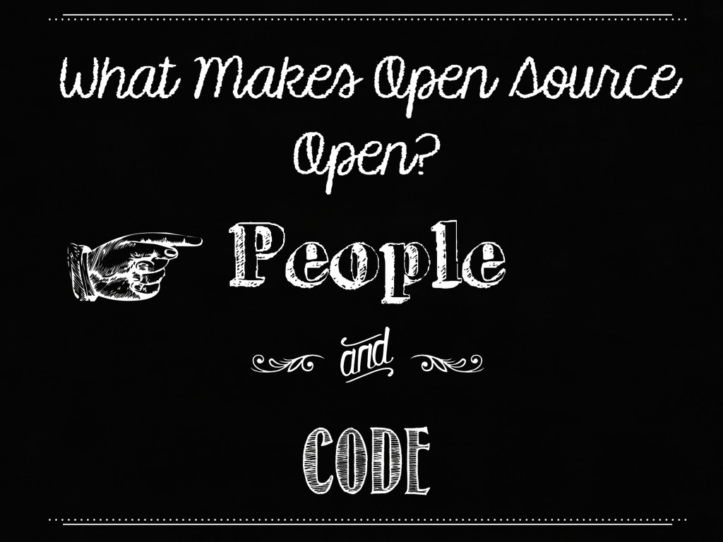 What Makes Open Source Open? g S People Code g ...