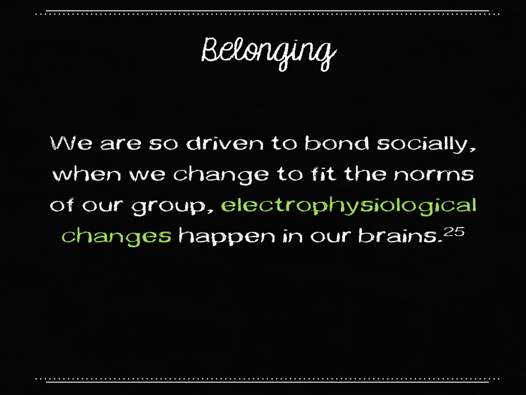 Belonging We are so driven to bond socially, wh...