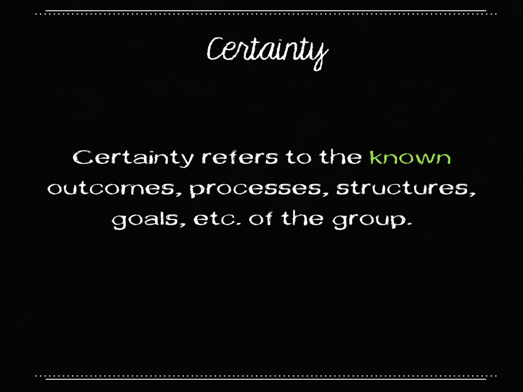 Certainty Certainty refers to the known outcome...