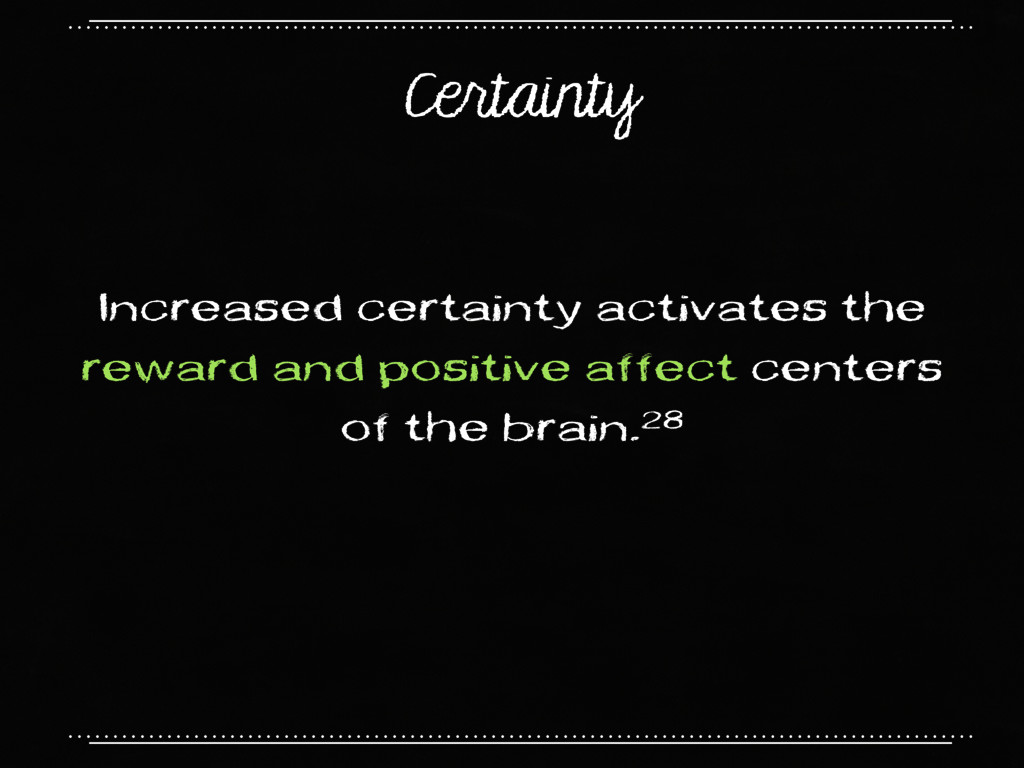 Certainty Increased certainty activates the rew...