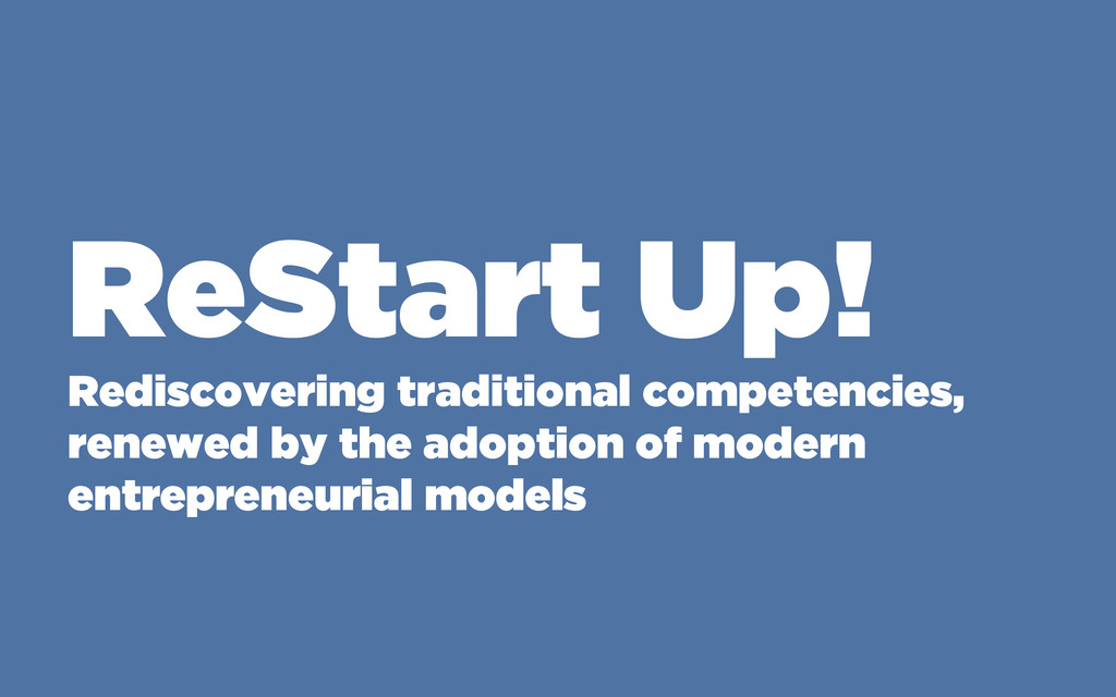 ReStart Up! Rediscovering traditional competenc...