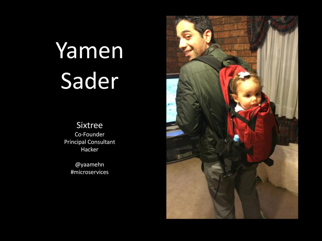 Yamen  Sader Sixtree  Co-‐Founder  Pr...