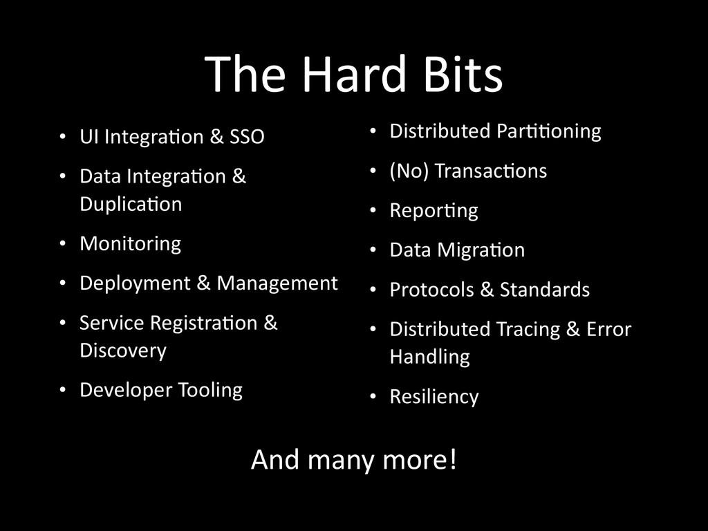 The Hard Bits • UI IntegraHon & ...