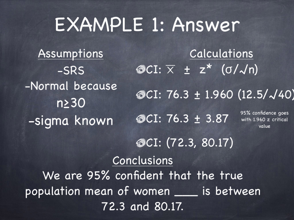 EXAMPLE 1: Answer CI: ⨉ ± z* (ϭ/√n)  CI: 76.3 ±...