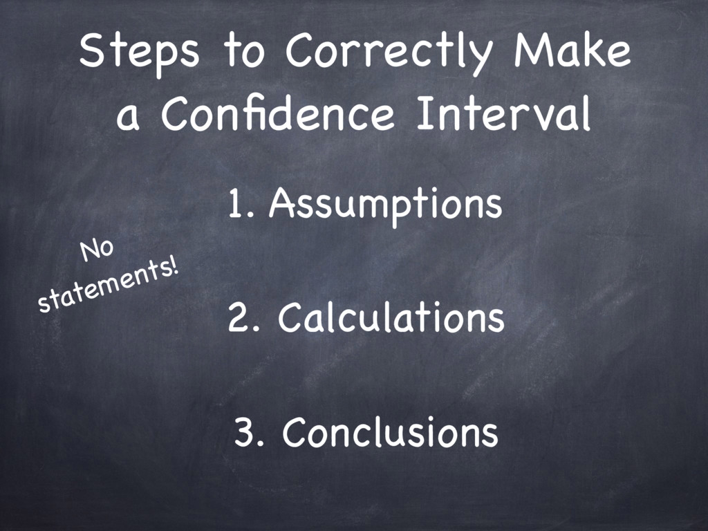 Steps to Correctly Make a Confidence Interval 1....