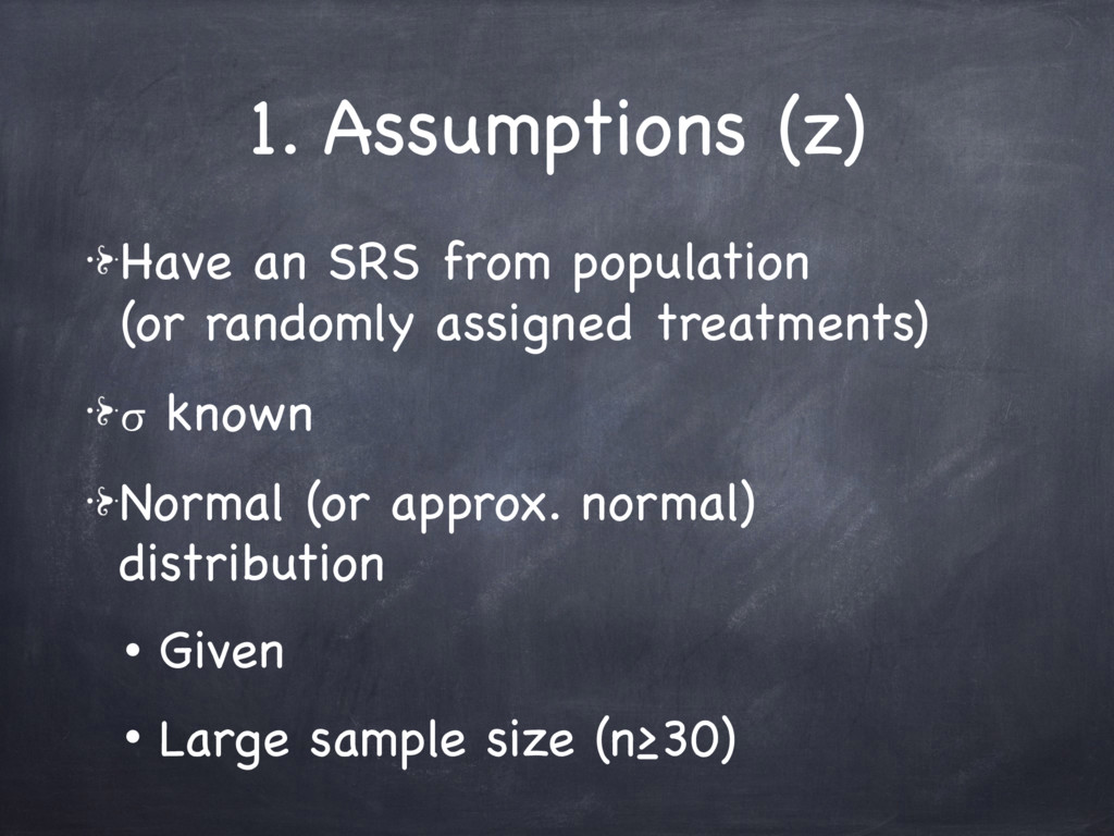 1. Assumptions (z) Have an SRS from population ...