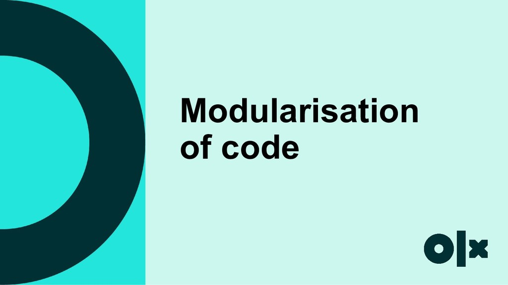 Modularisation of code