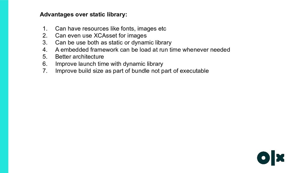Advantages over static library: 1. Can have res...