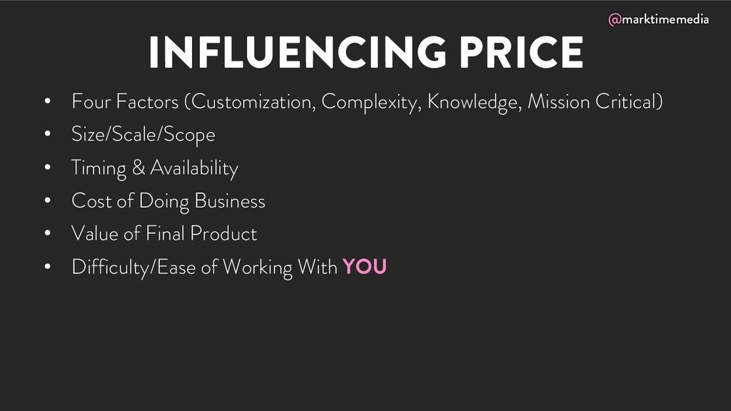 @marktimemedia INFLUENCING PRICE • Four Factors...