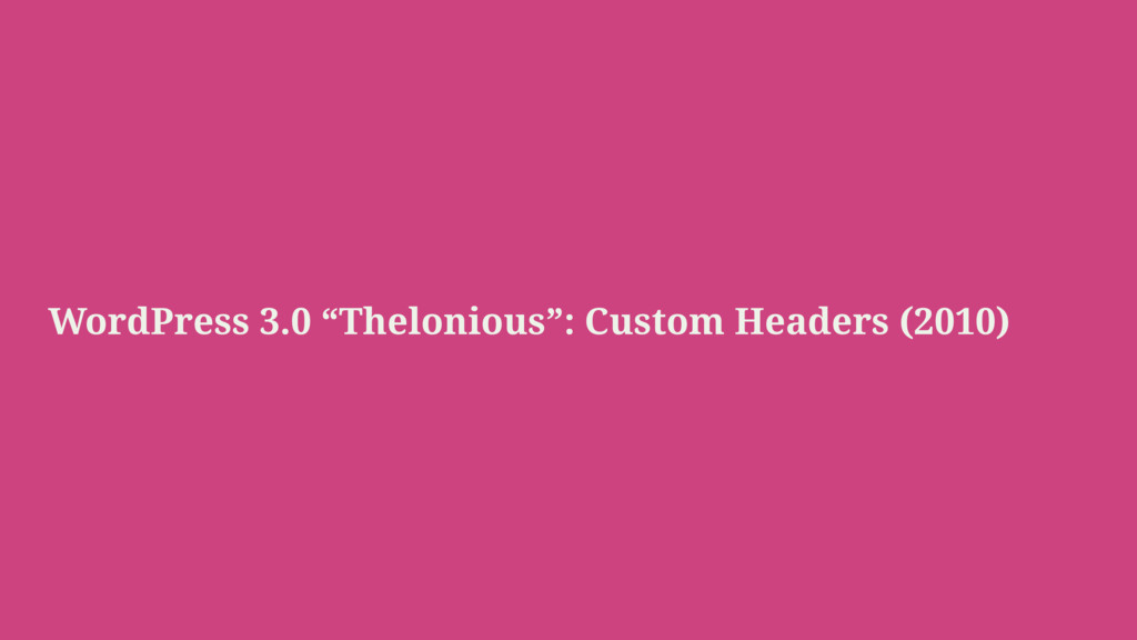 "WordPress 3.0 ""Thelonious"": Custom Headers (201..."