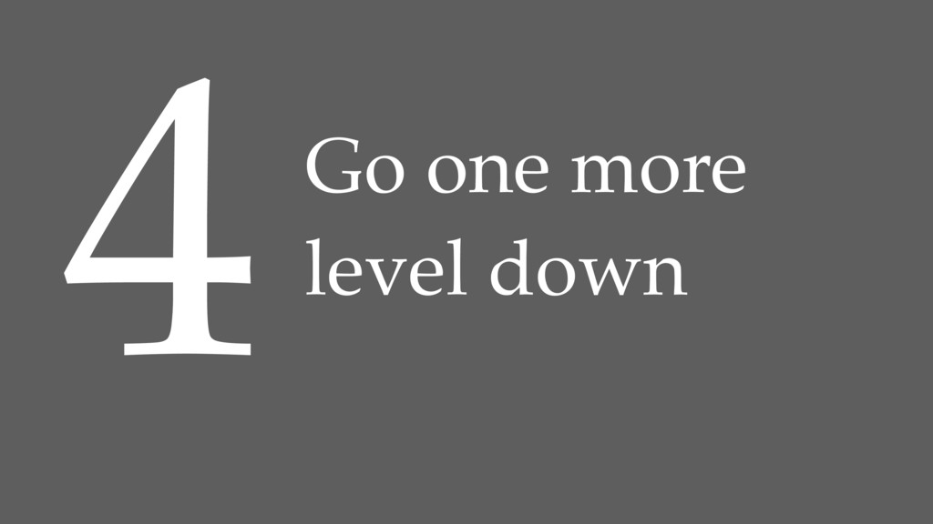4Go one more level down